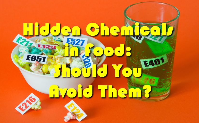 Hidden Chemicals in Food: Should You Avoid Them?
