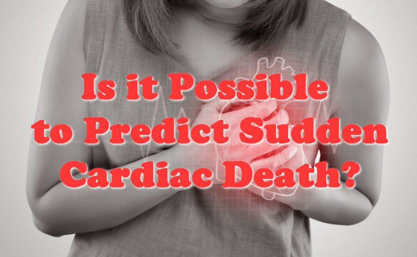 Is it Possible to Predict Sudden Cardiac Death?