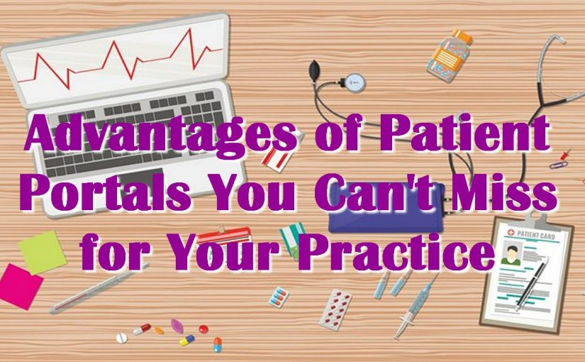 Advantages of Patient Portals You Can't Miss for Your Practice